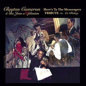 Clayton Cameron & the Jass eXplosion - Here's To The Messengers