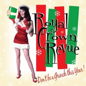 Royal Crown Revue - Don't Be A Grinch This Year!