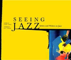 Seeing Jazz: Artists and Writers on Jazz