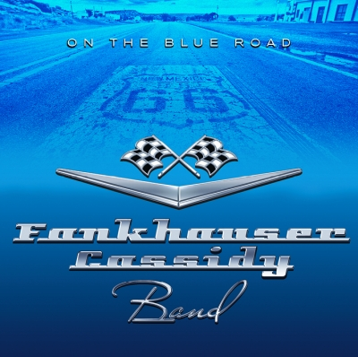 Fankhauser Cassidy Band - On The Blue Road