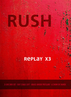 RUSH - ReplayX3