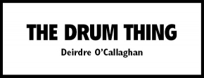 The Drum Thing by Deirdre Callaghan