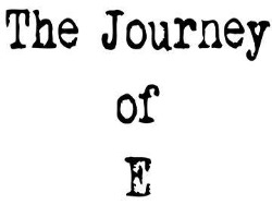 The Journey Of E