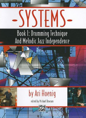 Ari Hoenig - Systems - Book 1: Drumming Technique and Melodic Jazz Independence