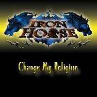 Iron Horse - Change My Religion